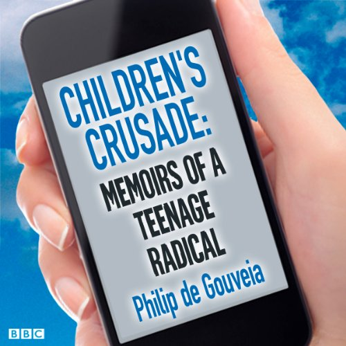 Children's Crusade: Memoirs of a Teenage Radical audiobook cover art