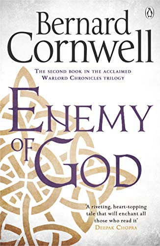 Enemy of God: A Novel of Arthur (The Warlord Chronicles Book 2) (English Edition)