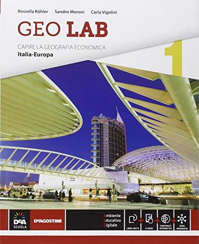 Geo lab. Capire la geografia economica. Per le Scuole superiori. Con e-book. Con espansione online: 1