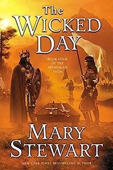 The Wicked Day  The Arthurian Saga Book 4