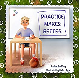 Practice Makes Better by [Ruthie Godfrey, Helen Ayle]