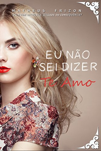 Eu não sei dizer te amo (Portuguese Edition)
