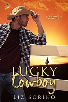 Lucky Cowboy (Ace Cowboy Book 1) by [Liz Borino]