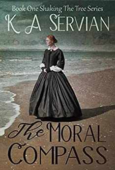 The Moral Compass (Shaking the Tree Book 1) by [K A Servian]
