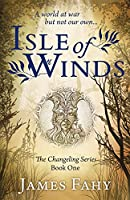 Isle of Winds: The Changeling Series Book 1