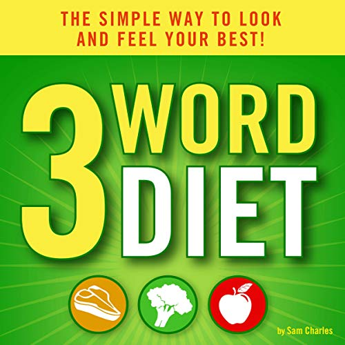 3-Word Diet: The Simple Way to Look and Feel Your Best! audiobook cover art