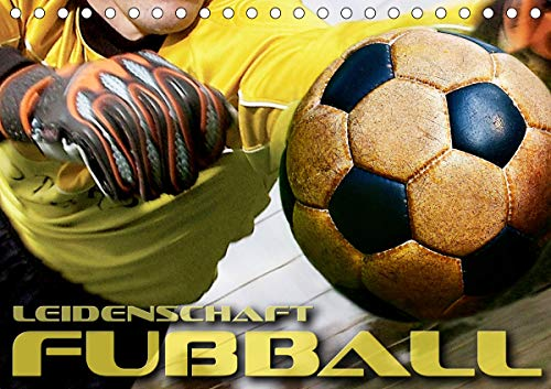 Leidenschaft Fußball (Tischkalender 2021 DIN A5 quer)