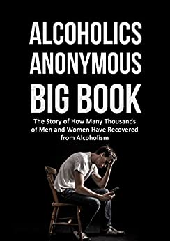 Alcoholics Anonymous Big Book (2nd edition): The Story of How Many Thousands of Men and Women Have Recovered from Alcoholism by [Bill W.]