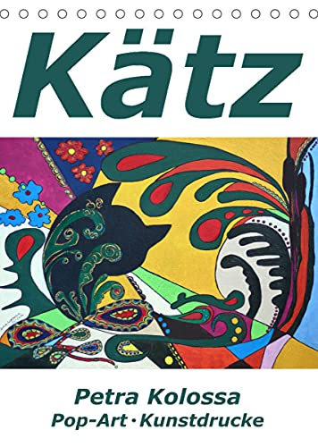Kätz, Petra Kolossa, Pop-Art-Kunstdrucke (Tischkalender 2022 DIN A5 hoch)