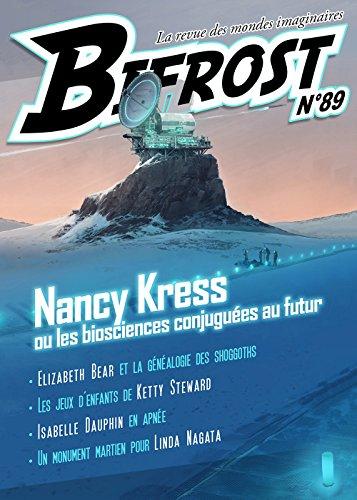 Bifrost 89 Special Nancy Kress: NANCY KRESS OU LES BIOSCIENCES CONJUGUEES AU FUTUR