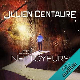 Les nettoyeurs                   De :                                                                                                                                 Julien Centaure                               Lu par :                                                                                                                                 Renaud Dehesdin                      Durée : 14 h et 40 min     298 notations     Global 4,5