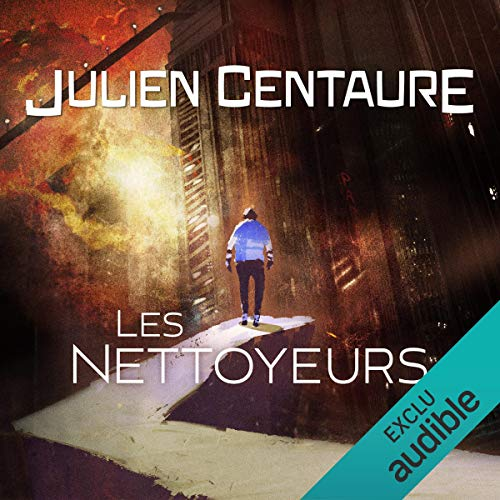 Les nettoyeurs                   By:                                                                                                                                 Julien Centaure                               Narrated by:                                                                                                                                 Renaud Dehesdin                      Length: 14 hrs and 40 mins     2 ratings     Overall 3.0