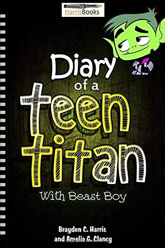 Diary of a Teen Titan: with Beast Boy (Diary of the Teen Titans, Band 2)