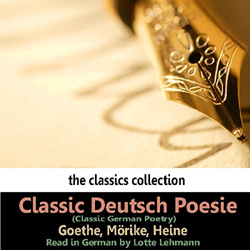 Classic Deutsch Poesie (Classic German Poetry)                   By:                                                                                                                                 Eduard Mörike                               Narrated by:                                                                                                                                 Lotte Lehmann                      Length: 24 mins     4 ratings     Overall 4.3