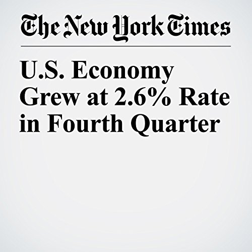 U.S. Economy Grew at 2.6% Rate in Fourth Quarter copertina