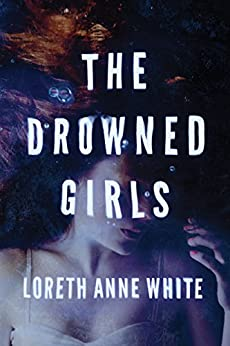 The Drowned Girls (Angie Pallorino Book 1) by [Loreth Anne White]