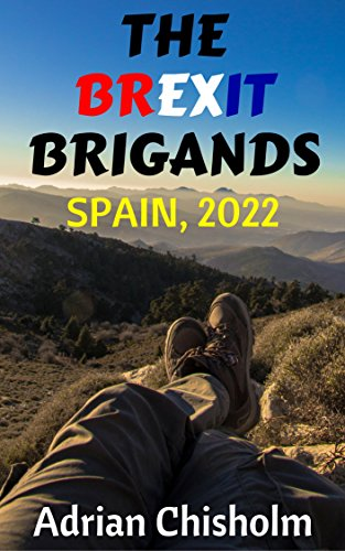 The Brexit Brigands: Spain, 2022 (English Edition)