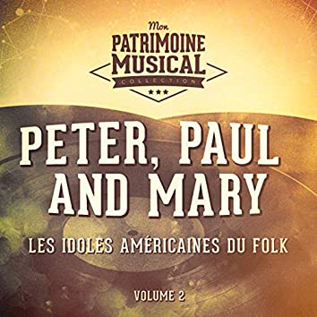 Les Idoles Américaines Du Folk: Peter, Paul and Mary, Vol. 2