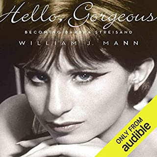 Hello, Gorgeous     Becoming Barbra Streisand              By:                                                                                                                                 William J. Mann                               Narrated by:                                                                                                                                 Elizabeth Morton                      Length: 20 hrs and 40 mins     10 ratings     Overall 3.9
