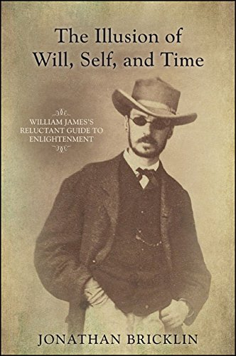 The Illusion of Will, Self, and Time: William James's Reluctant Guide to Enlightenment (SUNY series in Transpersonal and Humanistic Psychology) (English Edition)