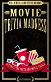 Movie Trivia Madness: Interesting Facts and Movie Trivia (Best Trivia Books) (Volume 1)