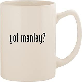 got manley? - White 14oz Ceramic Statesman Coffee Mug Cup