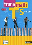 Transmath Terminale S spécialité 2012 (TRANSMATH SECOND CYCLE) (French Edition)