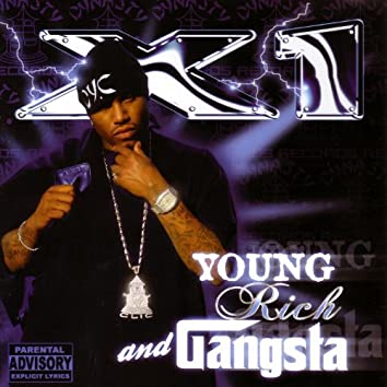 Young, Rich, and Gangsta