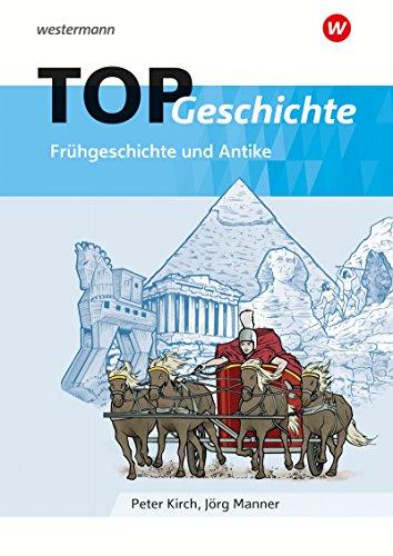 Topographische Arbeitshefte: TOP Geschichte 1: Frühgeschichte und Antike: Geschichte - Ausgabe 2018 / Frühgeschichte und Antike (Topographische Arbeitshefte: Geschichte - Ausgabe 2018)