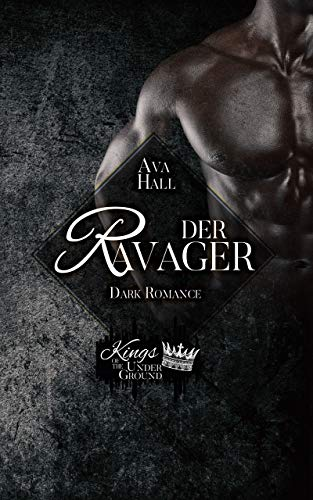 Der Ravager (Kings of the Underground 4)