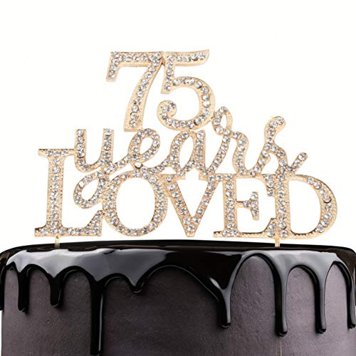 75 Years Loved Crystal Cake Topper For 75 Years Birthday Or 75th Wedding Anniversary Rhinestone Metal Party Decoration Gold