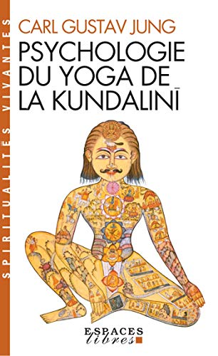 Psychologie du yoga de la Kundalinî (Espaces libres. Spiritualités vivantes)