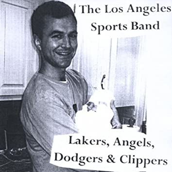 LAKERS, ANGELS, DODGERS & CLIPPERS
