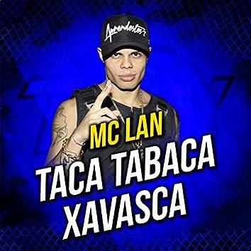 Taca Tabaca / Xavasca