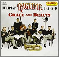 Grace And Beauty: Budapest Ragtime Band