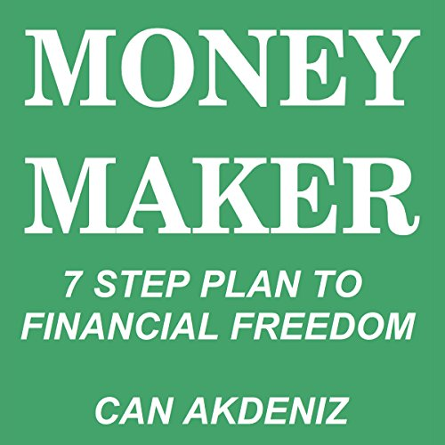 Money Maker: Seven Step Plan to Financial Freedom audiobook cover art