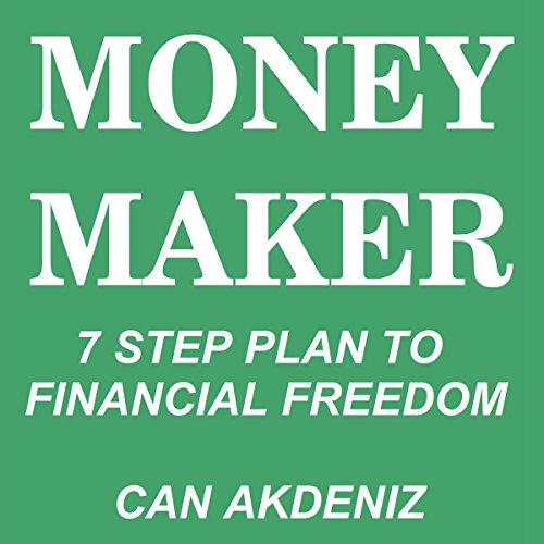 Money Maker: Seven Step Plan to Financial Freedom Titelbild