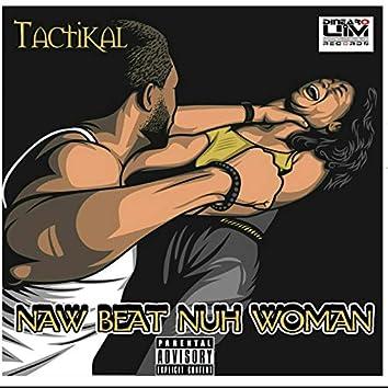 Naw Beat Nuh Woman