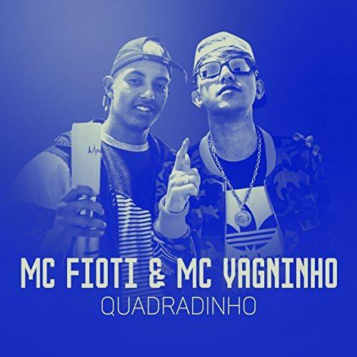 MC Fioti & Mc Vagninho