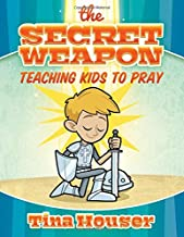 The Secret Weapon: Teaching Kids to Pray