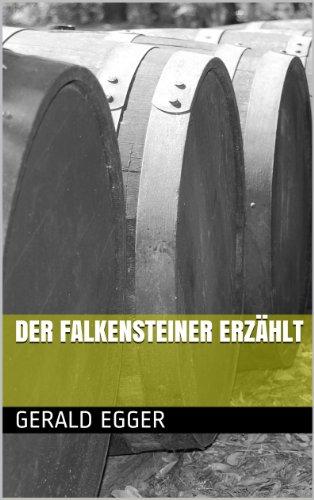 Der Falkensteiner erzählt