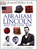 Abraham Lincoln and the Civil War (Ultimate Sticker Books)