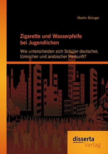 Zigarette und Wasserpfeife bei Jugendlichen: Wie unterscheiden sich Schüler deutscher, türkischer und arabischer Herkunft?
