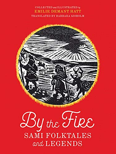 By the Fire: Sami Folktales and Legends