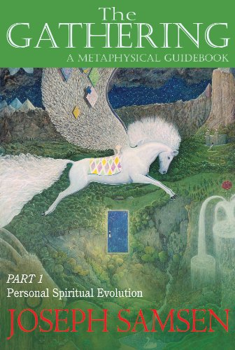The Gathering: A Metaphysical Guidebook, Part 1 - Personal Spiritual Evolution (English Edition)