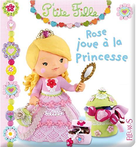 Rose joue à la Princesse