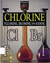 Chlorine : Flouride, Bromine, and Iodine : Cl Br F (Elements)