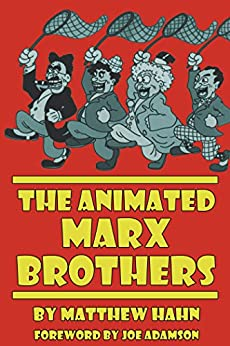The Animated Marx Brothers (English Edition) par [Matthew Hahn]