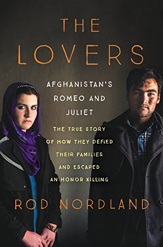 Image of The Lovers: Afghanistan's Romeo and Juliet, the True Story of How They Defied Their Families and Escaped an Honor Killing