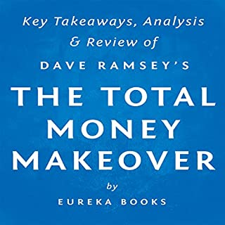 The Total Money Makeover, by Dave Ramsey: Key Takeaways, Analysis, & Review cover art